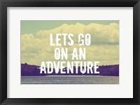 Lets Go On An Adventure Framed Print