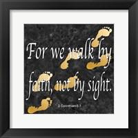 Walk By Faith Framed Print