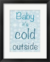 Cold Outside Framed Print