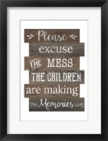 Excuse The Mess Framed Print