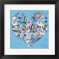 Believe From Your Heart Framed Print