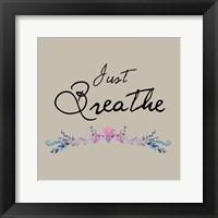 Just Breathe Floral Framed Print