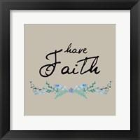 Have Faith Floral Framed Print