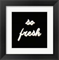 So Fresh Framed Print