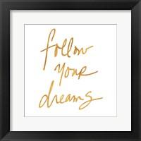 Follow Your Dreams III Framed Print