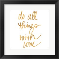 Framed Do All Things with Love