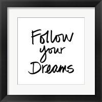 Follow Your Dreams I Framed Print