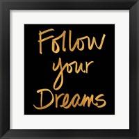Framed Follow Your Dreams II