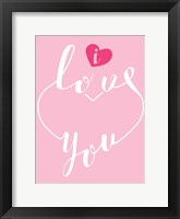 Framed I Love You