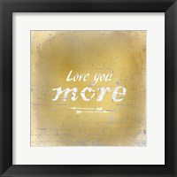 Framed Love you More