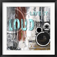 Live Loud I Framed Print