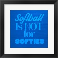 Framed Softball is Not for Softies - Blue
