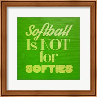 Framed Softball is Not for Softies - Green