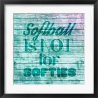 Framed Softball is Not for Softies - Teal White