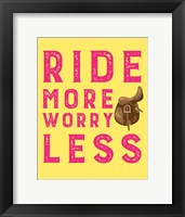 Framed Ride More Worry Less - Yellow