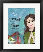 Cherish The Friends Who Pray Framed Print