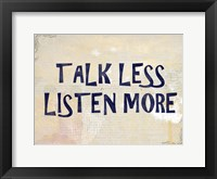 Talk Less Framed Print