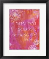 Pink What You Seek Is Seeking You Framed Print