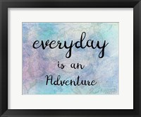 Everyday Is An Adventure Framed Print