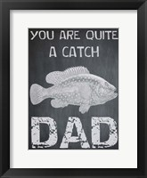 Framed You Are A Catch Dad