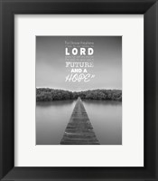 Framed Jeremiah 29:11 For I know the Plans I have for You (Lake House Black & White)