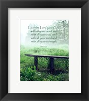 Framed Mark 12:30 Love the Lord Your God (Bench)
