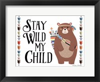 Framed Stay Wild My Child