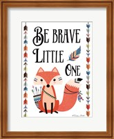 Framed Be Brave Little One