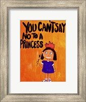 Framed You Can't Say No To A Princess