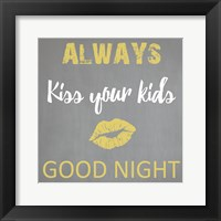 Framed Always Kiss Good Night