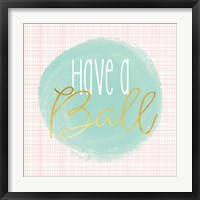 Have a Ball - Mint Framed Print