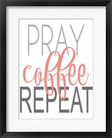 Framed Pray, Coffee, Repeat Coral