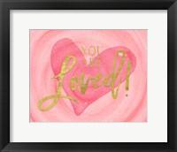 Framed You Are Loved