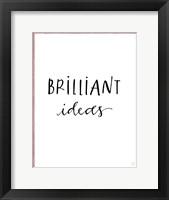 Framed Brilliant Ideas