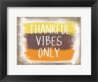 Thankful Vibes Only Framed Print
