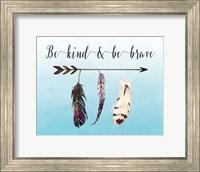 Framed Be Kind and Be Brave