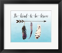Framed Be Kind and Be Brave