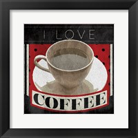 Framed I Love Coffee