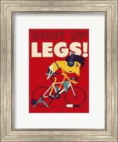 Framed Shut Up Legs