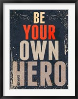 Framed Be Your Own Hero