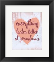 Framed Everything Tastes Better at Grandma's