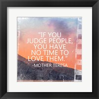 Framed Time to Love Them - Mother Teresa Quote
