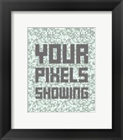 Framed Your Pixels Showing