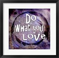 Cosmic - Do What You Love Framed Print