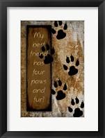 Framed Your True Friend Has Four Paws
