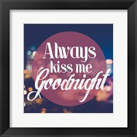 Framed Always Kiss Me Goodnight Blurred Lights