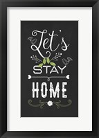 Let's Stay Home Framed Print