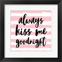 Framed Always Kiss me Goodnight-Pink