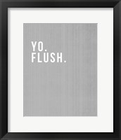 Framed Yo Flush