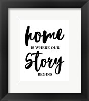 Framed Home Is Where Our Story Begins-Script